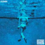 "LDN/LA: Farr – ""Down"""