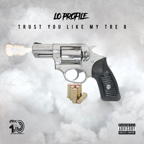 "Buffalo, NY: Lo Profile – ""Trust You Like My Tre 8"""