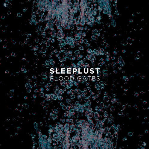 "LA: SLEEPLUST – ""Flood Gates"""