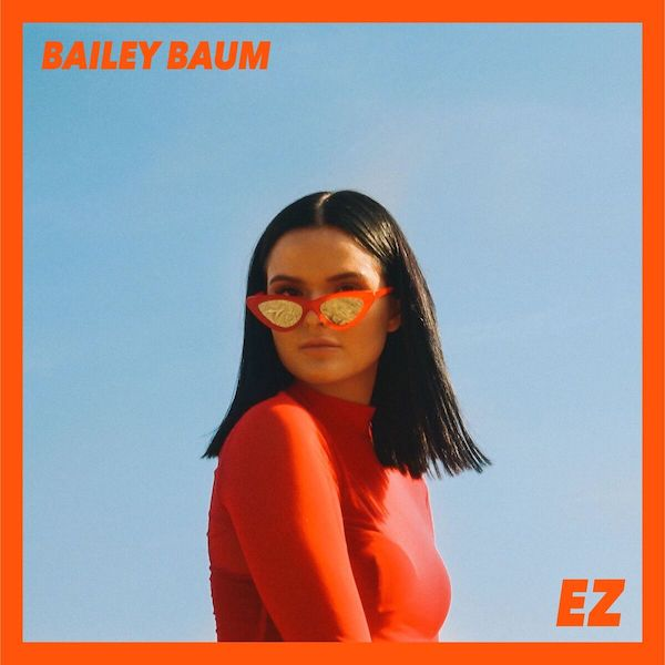 "Los Angeles: Bailey Baum – ""EZ"""